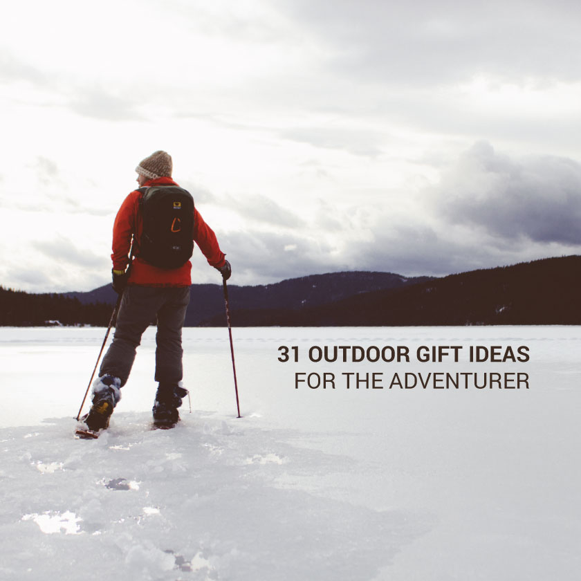 31 Holiday Gift Ideas for the Outdoor Adventurer
