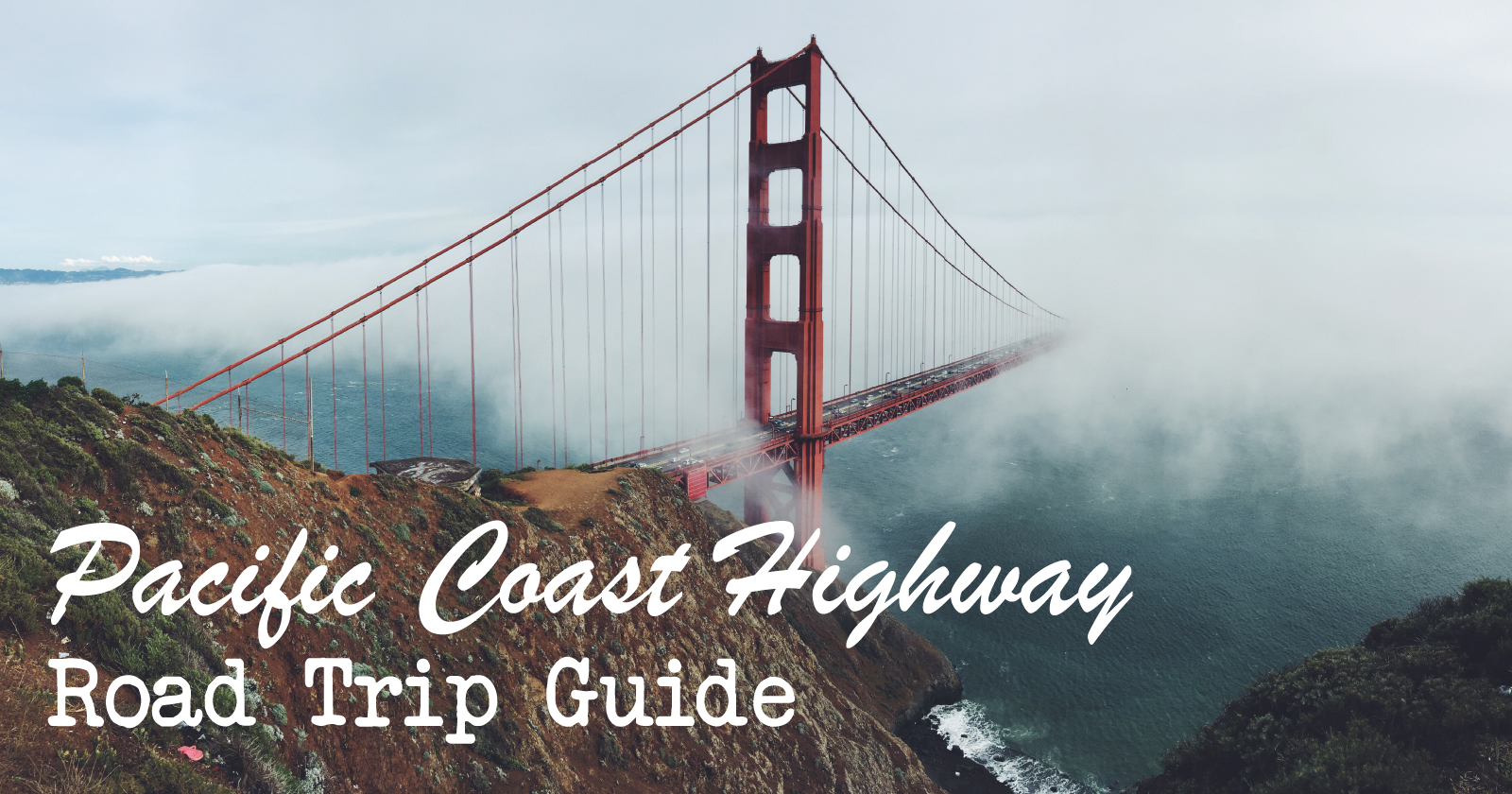 Pacific Coast Highway Road Trip Guide